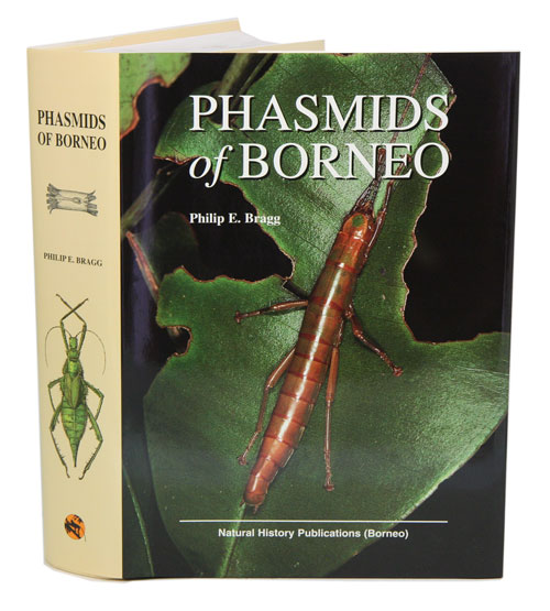 Phasmids of Borneo. Philip E. Bragg.