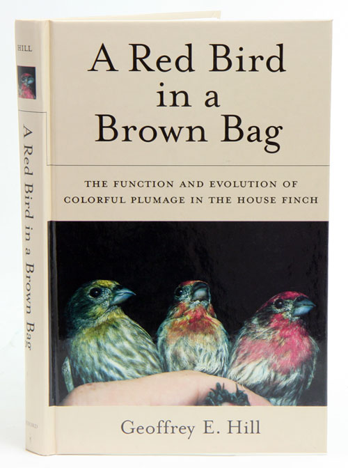 A red bird in a brown bag: the function and evolution of colourful plumage in the house finch. Geoffrey E. Hill.