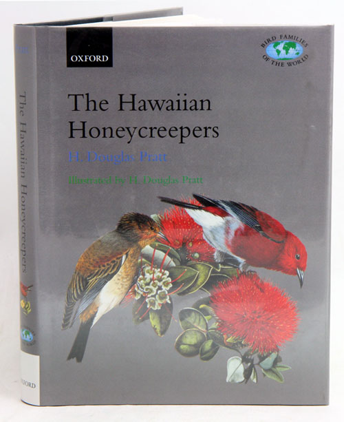 The Hawaiian honeycreepers. H. Douglas Pratt.