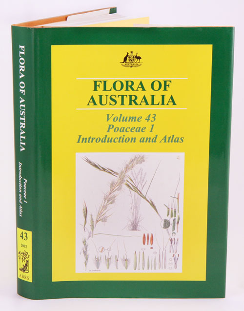 Flora of Australia, volume 43. Poaceae: introduction and atlas [part one]. Katy Mallett, Anthony E. Orchard.