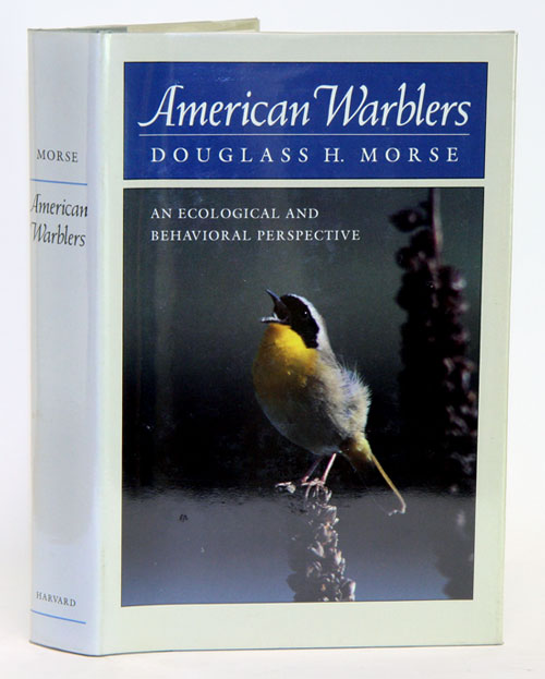 American warblers: an ecological and behavioral perspective. Douglass Morse.