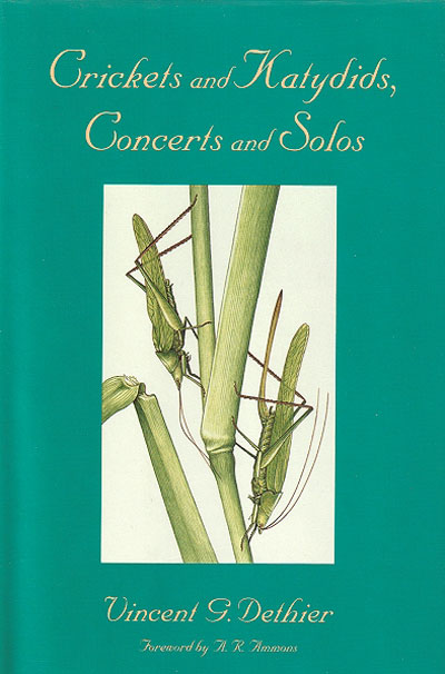 Crickets and katydids, concerts and solos. Vincent G. Dethier.