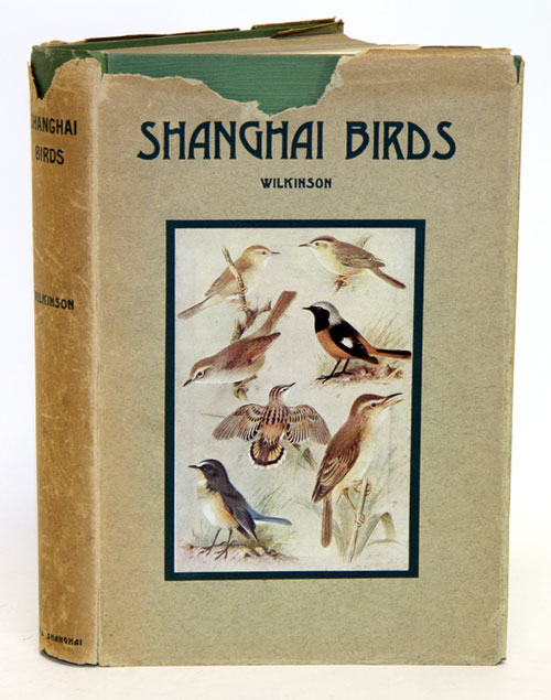 Shanghai birds: a study of bird life in Shanghai and the surrounding districts. E. S. Wilkinson.