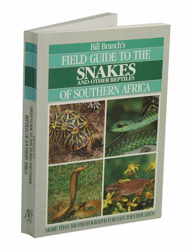 Field guide to the snakes and other reptiles of South Africa. Bill Branch.