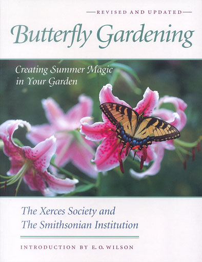 Butterfly gardening: creating summer magic in your garden. Xerces Society.