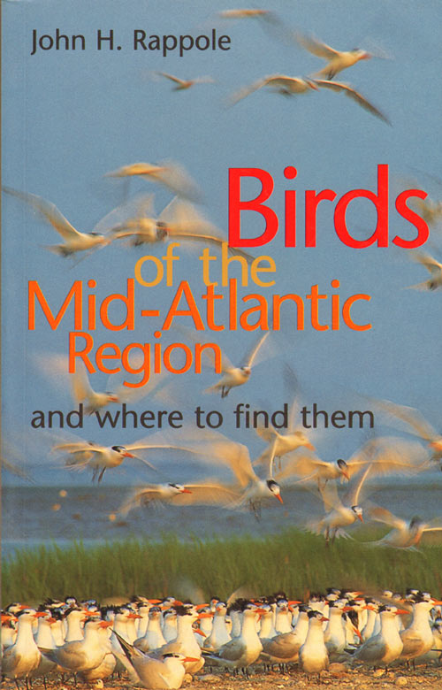 Birds of the Mid-Atlantic region and where to find them. John H. Rappole.