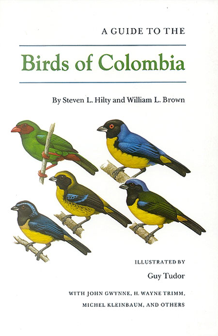 A guide to the birds of Colombia. Steven L. Hilty, William L. Brown.