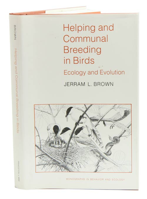 Helping and communal breeding in birds: ecology and evolution. Jerram L. Brown.