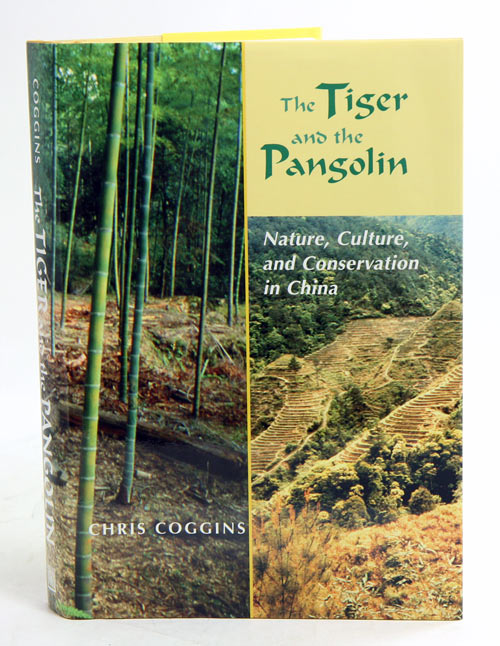 The tiger and the pangolin: nature, culture, and conservation in China. Chris Coggins.
