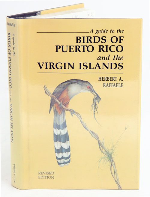 A guide to the birds of Puerto Rico and the Virgin Islands. Herbert A. Raffaele.