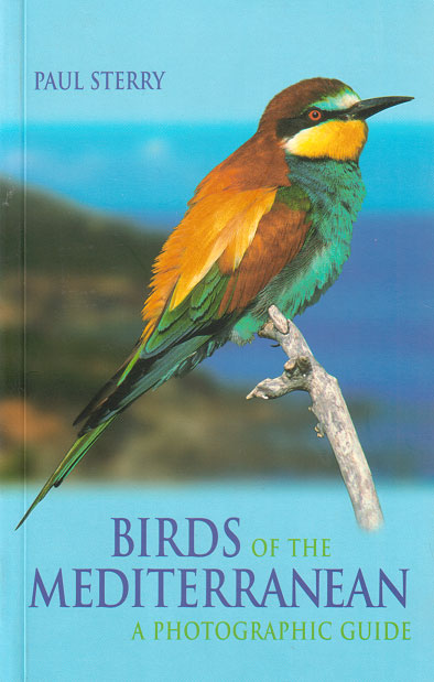 Birds of the Mediterranean: a photographic guide. Paul Sterry.