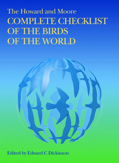 "The ""Howard and Moore"" complete checklist of the birds of the world. Edward C. Dickinson."