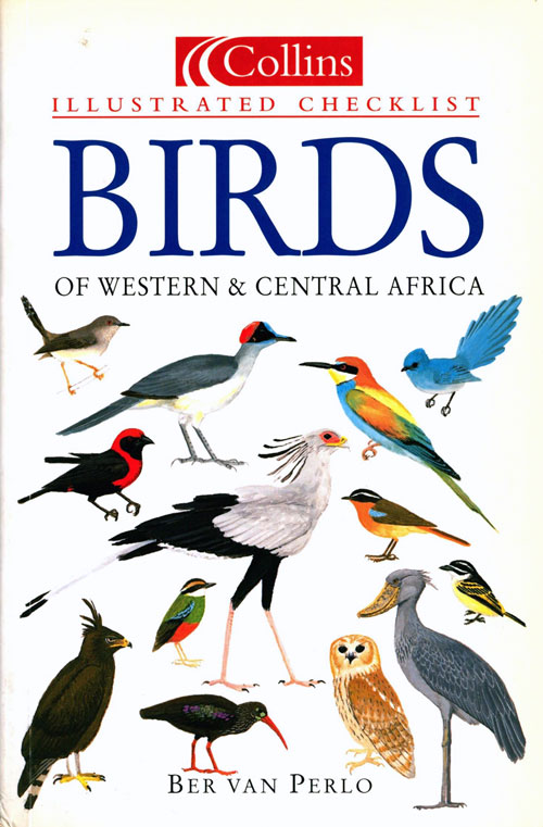 Illustrated checklist: birds of western and central Africa. Ber van Perlo.
