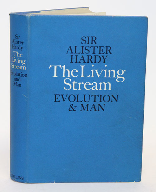 The living stream: a restatement of evolution theory and its relation to the spirit of man. Alister Hardy.