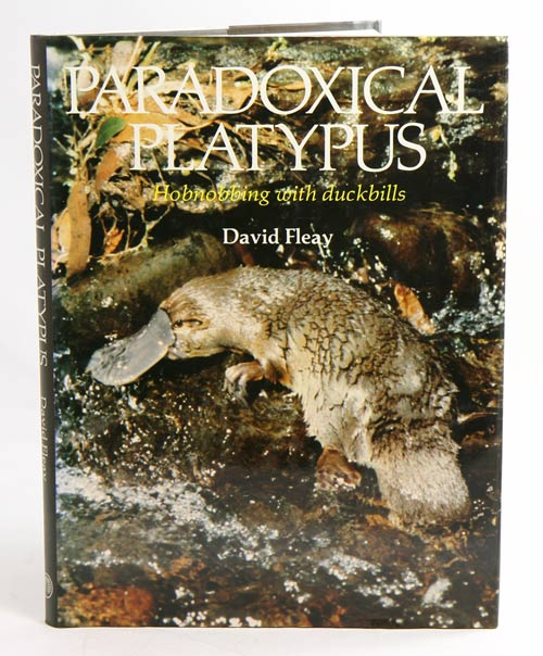 Paradoxical Platypus: hobnobbing with duckbills by David Fleay on Andrew  Isles Natural History Books