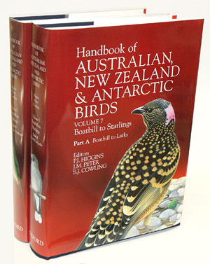 Handbook of Australian, New Zealand and Antarctic birds: Boatbill to Starlings [HANZAB, volume seven]. Peter Higgins.