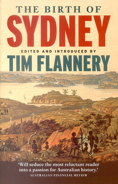 The birth of Sydney. Tim Flannery.