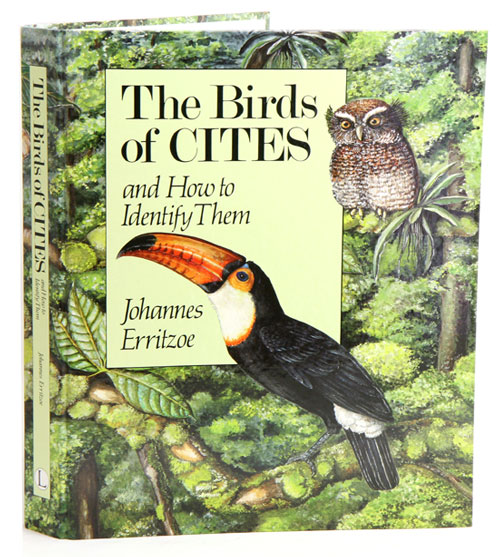 The birds of CITES and how to identify them. Johannes Erritzoe.