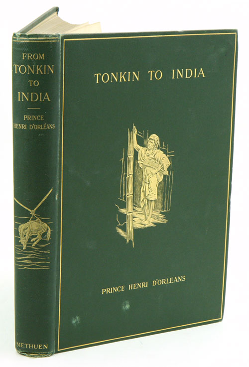 From Tonkin to India: by the sources of Irawadi January '95 - January '96. Henry Dorleans.