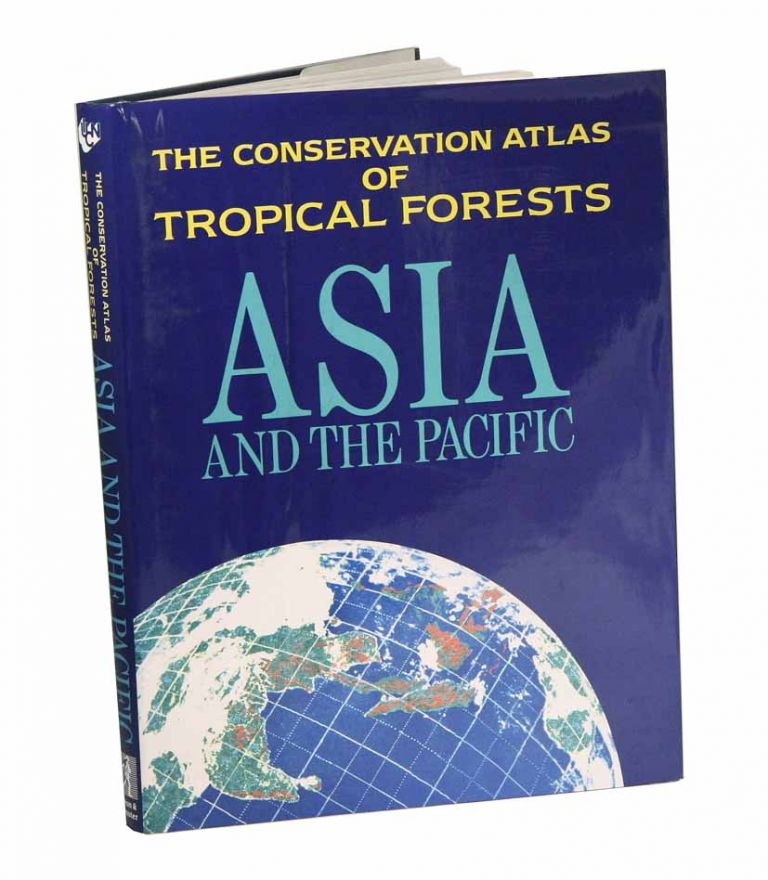 The conservation atlas of tropical forests: Asia and the Pacific. N. Mark Collins.