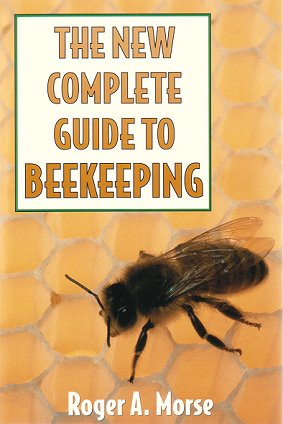 The new complete guide to beekeeping. Roger A. Morse.