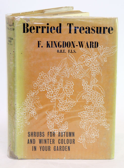 Berried treasure; shrubs for autumn and winter colour in your garden. Frank Kingdon-Ward.
