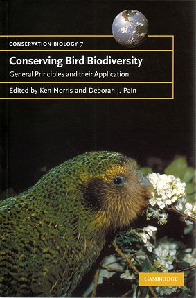 Conserving bird biodiversity: general principles and their application. Ken Norris, Deborah J. Pain.