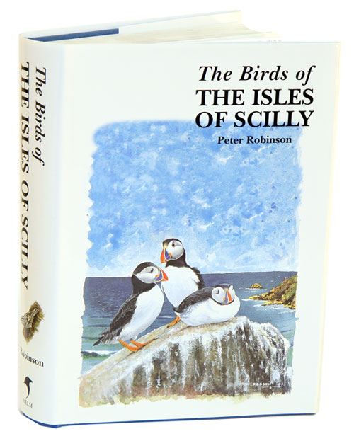 The birds of the Isles of Scilly. Peter Robinson.