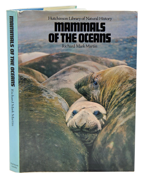 Mammals of the oceans. Richard Mark Martin.