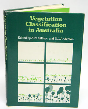 Vegetation classification in Australia proceedings of a workshop sponsored by CSIRO div. of Land Use Research, Canberra, October 1978. A. N. Gillison, D. J. Anderson.