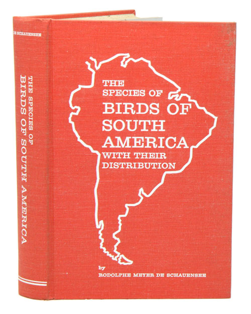 The species of birds of South America and their distribution. Rodolphe Meyer de Schauensee.
