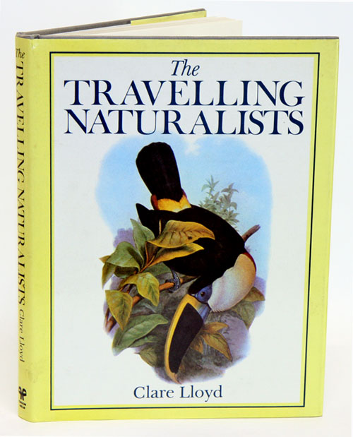 The travelling naturalists. Clare Lloyd.