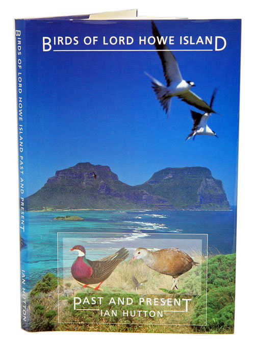 Birds of Lord Howe Island: past and present. Ian Hutton.