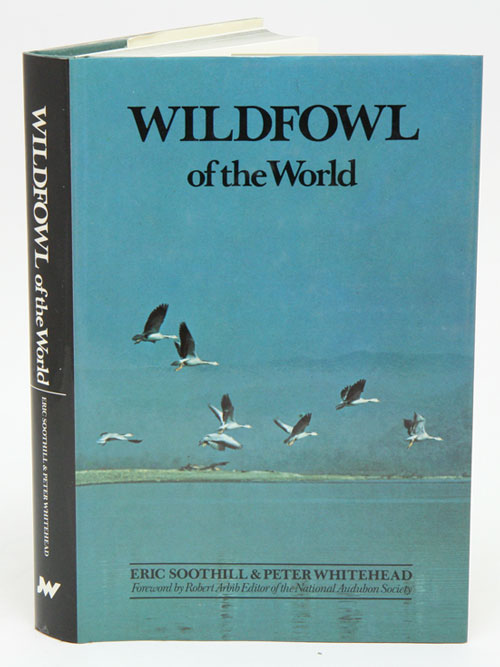 Wildfowl of the world. Eric Soothill, Peter Whitehead.