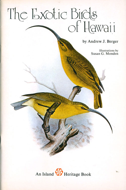 The Exotic Birds of Hawaii. Andrew J. Berger.