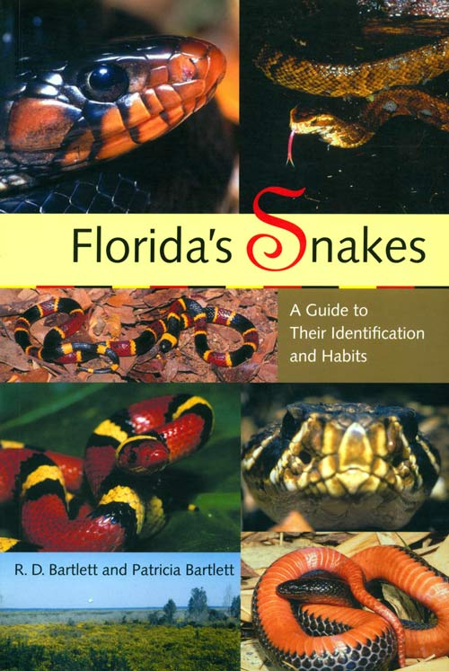 Florida's snakes: a guide to their identification. R. D. Bartlett, Patricia Bartlett.