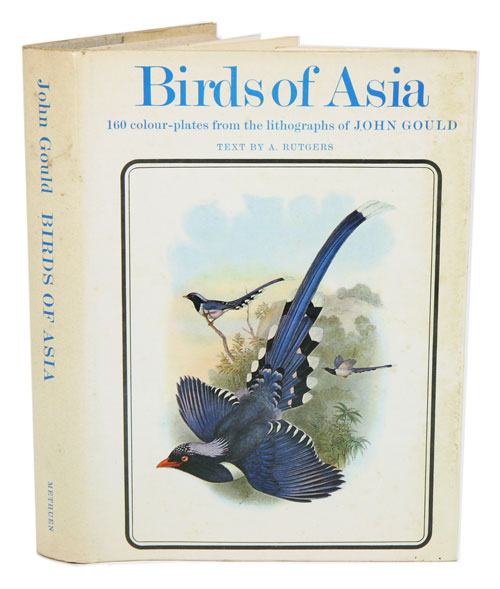 Birds of Asia: illustrations from the lithographs of John Gould. A. Rutgers.
