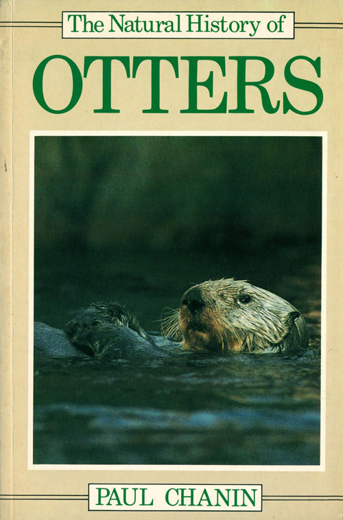 The natural history of otters. Paul Chanin.