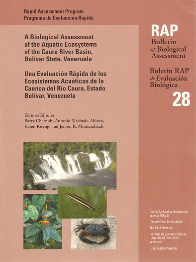 A Biological Assessment of the aquatic ecosystems of the Caura River Basin, Bolivar State, Venezuela. Barry Chernoff.