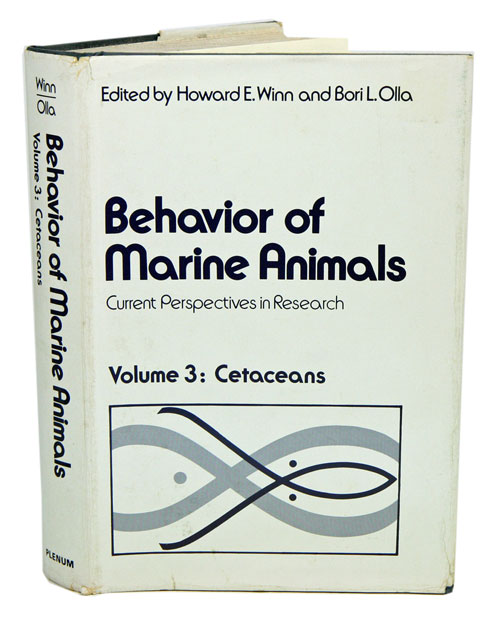 Behavior of marine animals, current perspectives in research. Volume three: Cetaceans. Howard E. Winn, Bori L. Olla.