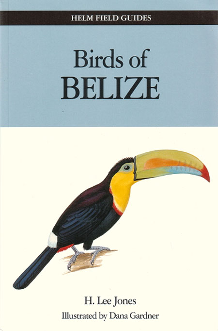 Birds of Belize. H. Lee Jones.