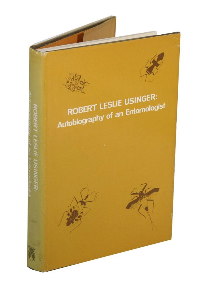 Autobiography of an entomologist. Robert Leslie Usinger.