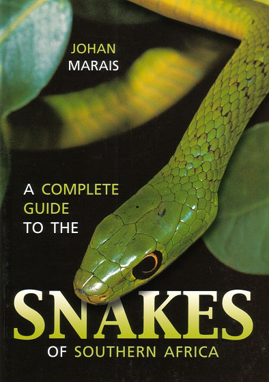 A complete guide to the snakes of southern Africa. Johan Marais.