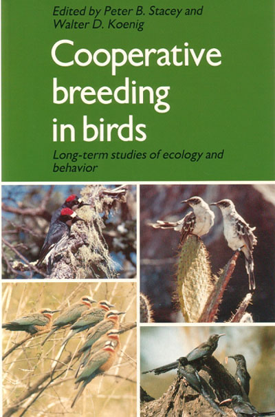 Cooperative breeding in birds: long-term studies of ecology and behavior. Peter B. And Walter D. Koenig Stacey.