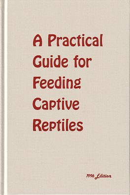 A practical guide for feeding captive reptiles. Fredric L. Frye.