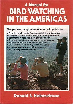 A manual for bird watching in the Americas. Donald S. Heintzelman.