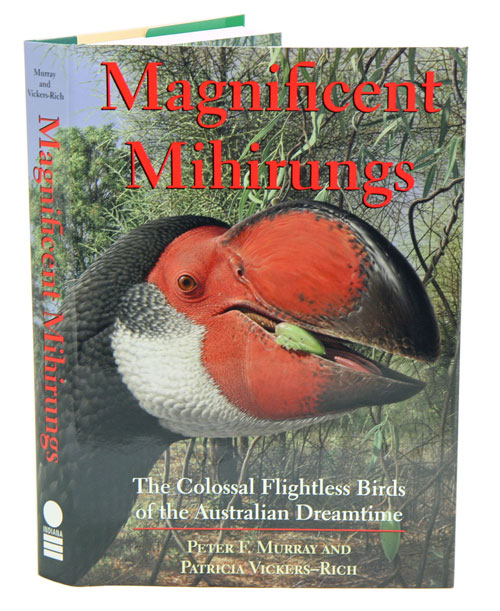 Magnificent mihirungs: the colossal flightless birds of the Australian dreamtime. Peter F. Murray, Patricia Vickers-Rich.