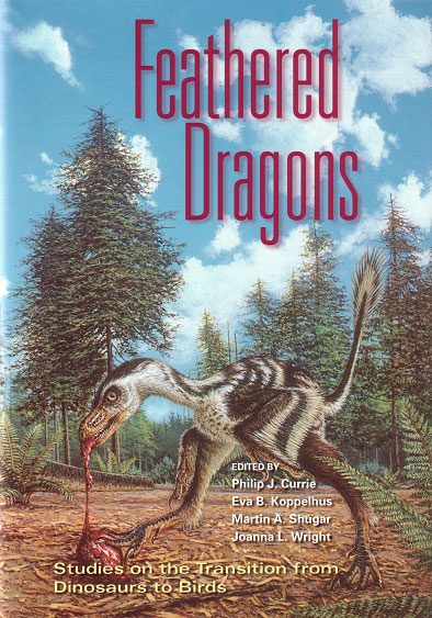 Feathered dragons: studies on the transition from dinosaurs to birds. Philip J. Currie.