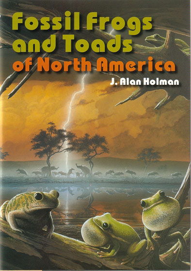 Fossil frogs and toads of North America. J. Alan Holman.