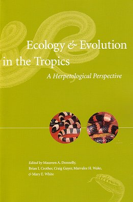 Ecology and evolution in the tropics: a herpetological perspective. Maureen A. Donnelly.